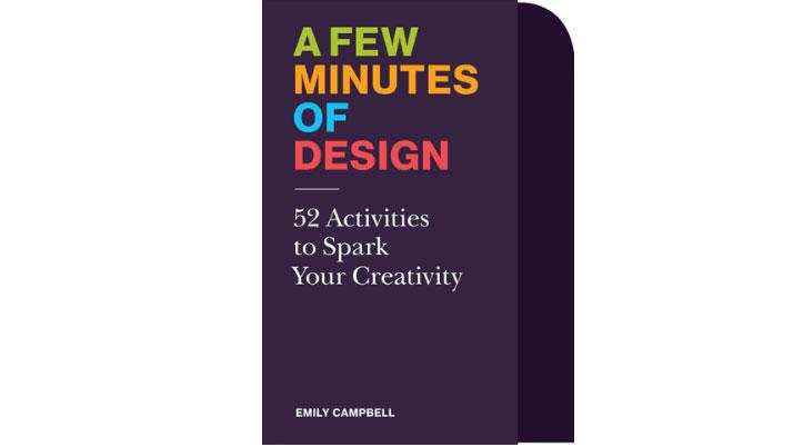A Few Minutes of Design: 52 Activities to Spark Your Creativity (Card Deck)