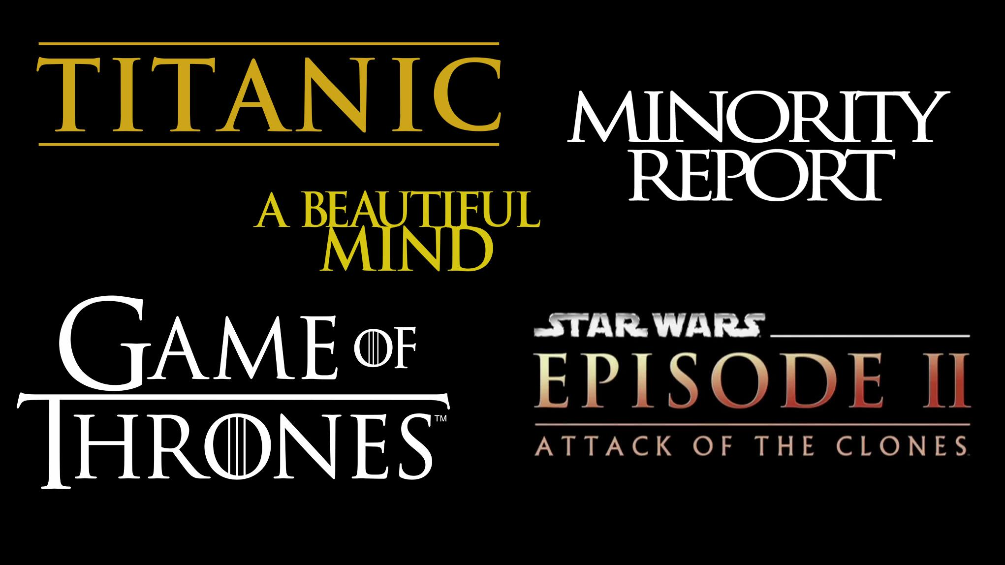 Trajan used in logos for Titanic, Minority Report, A Beautiful Mind, Game of Thrones and Stars Wars Episode II