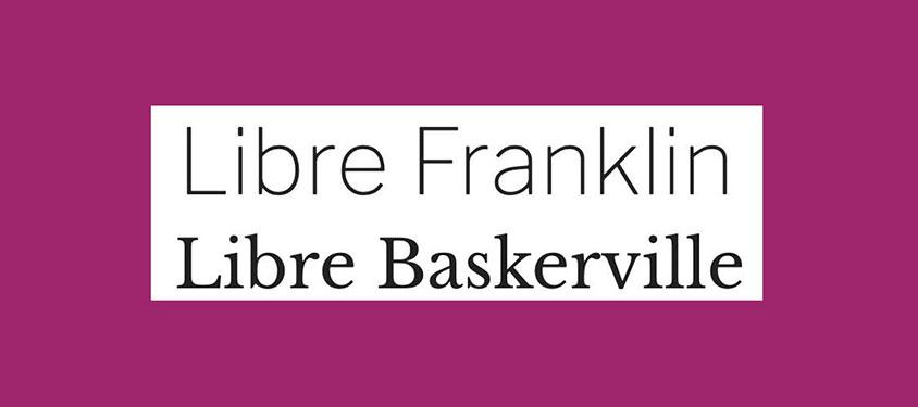 Libre Franklin and Libre Baskerville font pairing