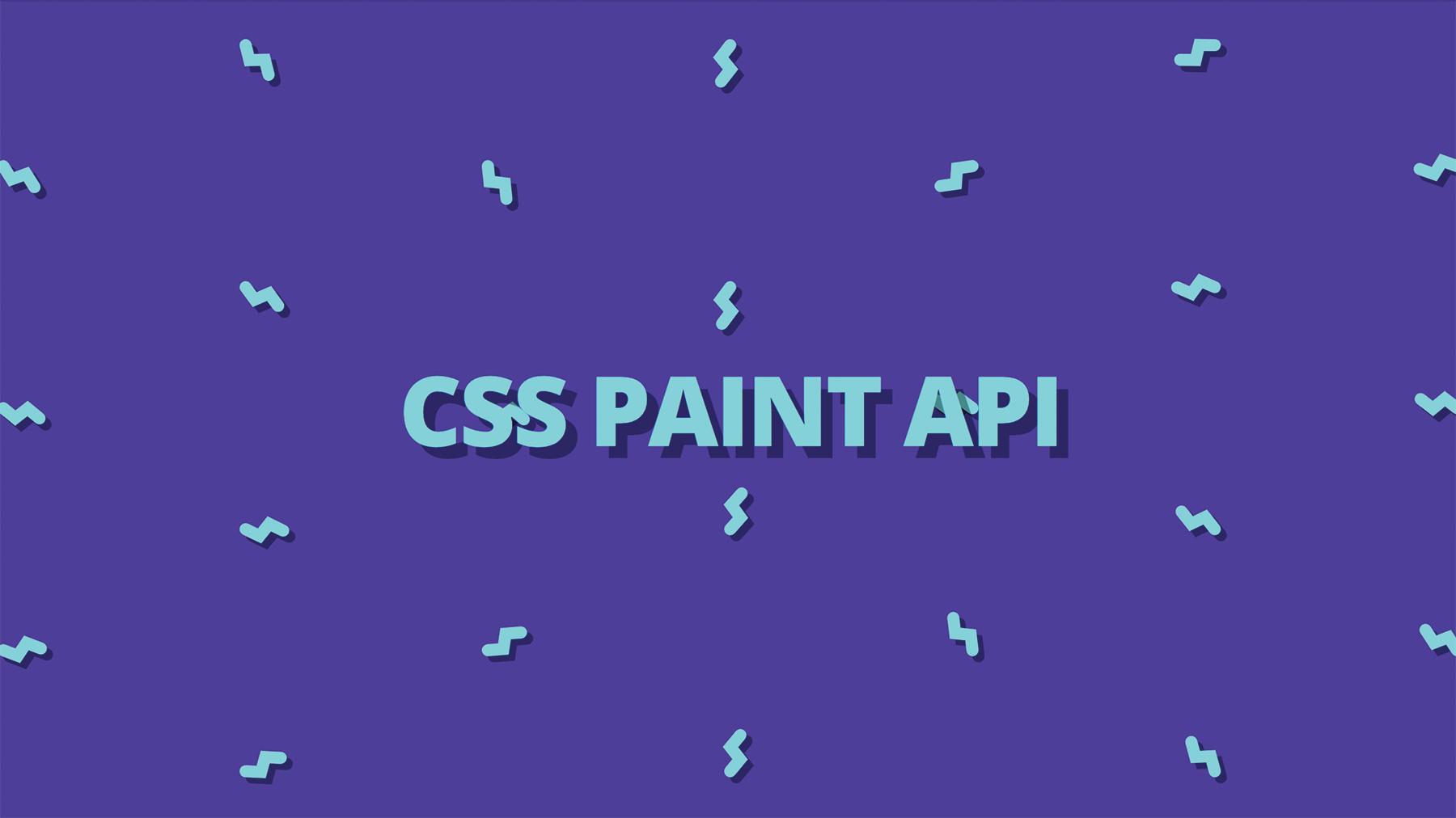 JavaScript APIs: CSS Paint API