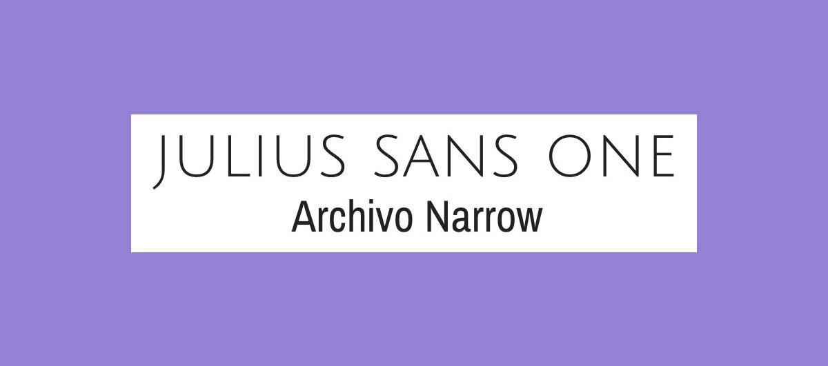 Julius Sans One and Archive Narrow font pairing