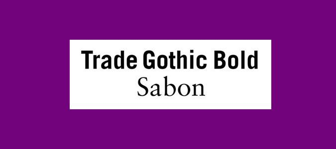 Trade Gothic Bold and Sabon