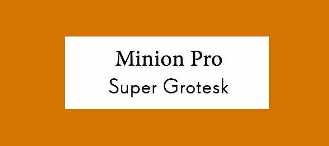 Super Grotesk and Minion Pro font pairing