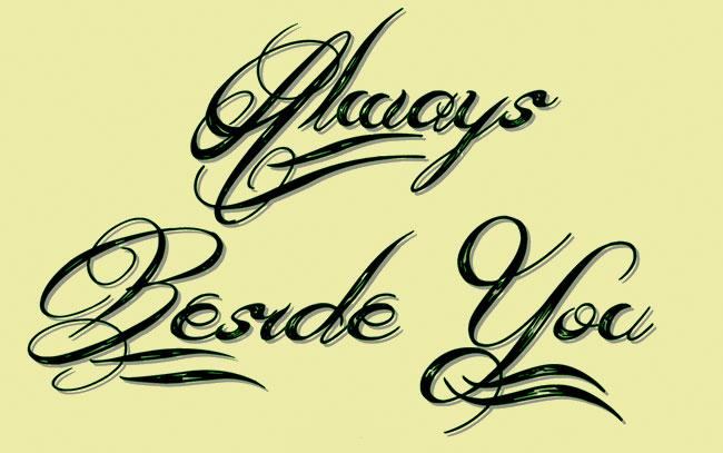 Tattoo fonts: Always Beside You