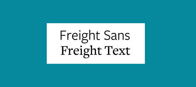 Freight Sans and Freight Text font pairing